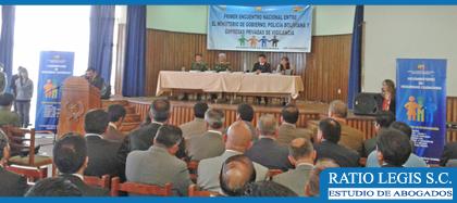 Primer Encuentro Nacional entre el Ministerio de Gobierno, Policía Boliviana y Empresas de Seguridad
