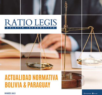 (Español) Actualidad Normativa Bolivia & Paraguay Marzo 2021