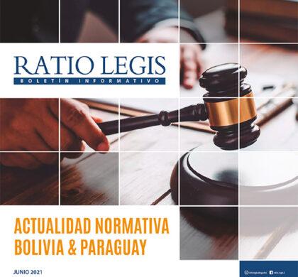 (Español) Actualidad Normativa Bolivia & Paraguay Junio 2021