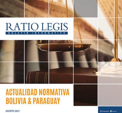 Actualidad Normativa Bolivia & Paraguay Agosto 2021
